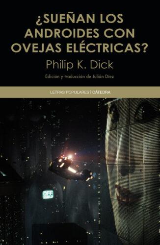 Philip K. Dick ¿Sueñan los androides con ovejas eléctricas?
